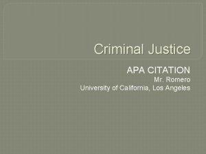 Criminal Justice APA CITATION Mr Romero University of