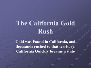 The California Gold Rush Gold was Found in