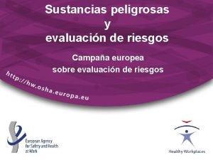 Sustancias peligrosas y evaluacin de riesgos Campaa europea