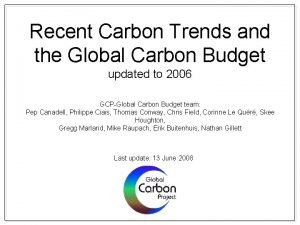 Recent Carbon Trends and the Global Carbon Budget