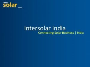 Intersolar India Connecting Solar Business India All about