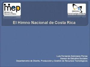 El Himno Nacional de Costa Rica Luis Fernando