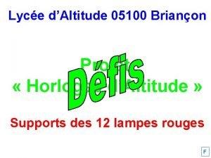 Lyce dAltitude 05100 Brianon Projet Horloges dAltitude Supports