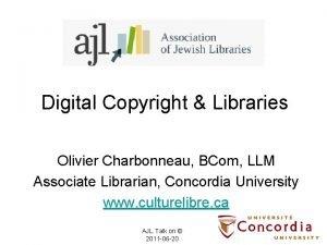 Digital Copyright Libraries Olivier Charbonneau BCom LLM Associate