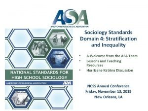 Sociology Standards Domain 4 Stratification and Inequality A