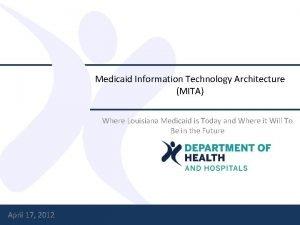Medicaid Information Technology Architecture MITA Where Louisiana Medicaid