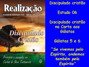 Discipulado cristo Estudo 06 Discipulado cristo na Carta