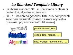La Standard Template Library La libreria standard STL