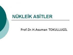 NKLEK ASTLER Prof Dr H Asuman TOKULLUGL 1