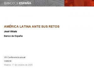 AMRICA LATINA ANTE SUS RETOS Jos Vials Banco