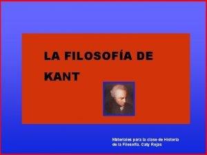 LA FILOSOFA DE ENMANUEL KANT LA FILOSOFA DE