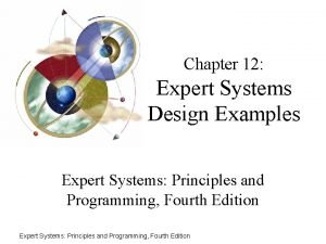 Chapter 12 Expert Systems Design Examples Expert Systems