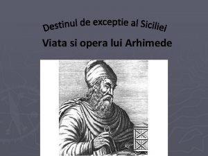 Viata si opera lui Arhimede Viata lui Arhimede
