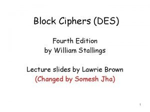 Block Ciphers DES Fourth Edition by William Stallings