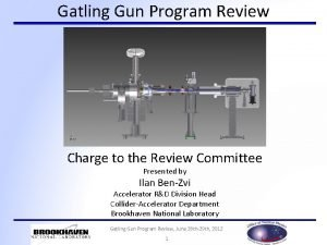 Gatling Gun Program Review Charge to the Review