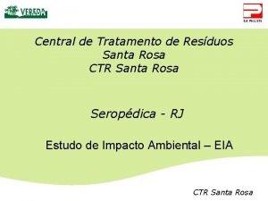 Central de Tratamento de Resduos Santa Rosa CTR