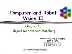 Computer and Robot Vision II Chapter 18 Object