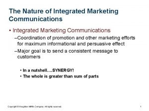 The Nature of Integrated Marketing Communications Integrated Marketing