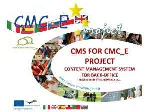 CMS FOR CMCE PROJECT CONTENT MANAGEMENT SYSTEM FOR