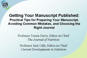 Getting Your Manuscript Published Practical Tips for Preparing
