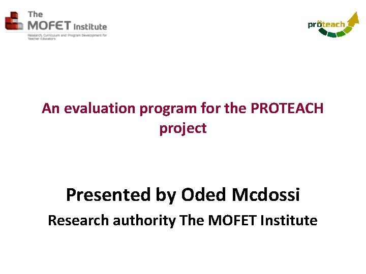 An evaluation program for the PROTEACH project Presented
