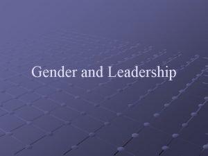 Gender and Leadership Outline Class Debate Gender and