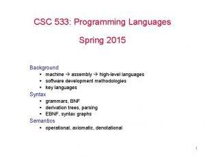 CSC 533 Programming Languages Spring 2015 Background machine