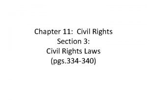 Chapter 11 Civil Rights Section 3 Civil Rights