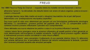 FREUD Nel 1886 Freud va Parigi da Charcot