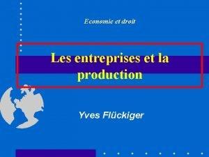 Economie et droit Les entreprises et la production