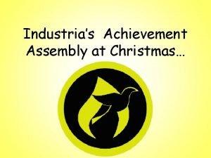 Industrias Achievement Assembly at Christmas Industria Achievement You