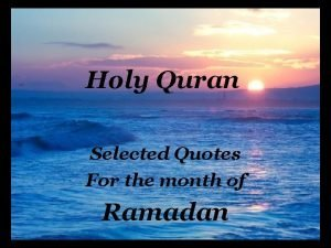Holy Quran Selected Quotes For the month of