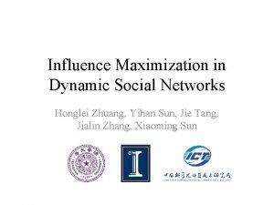 Influence Maximization in Dynamic Social Networks Honglei Zhuang