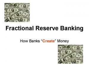 Fractional Reserve Banking How Banks Create Money BANKS