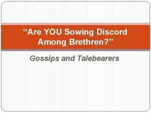 Are YOU Sowing Discord Among Brethren Gossips and