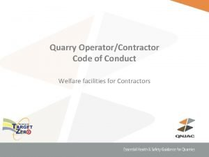 Quarry OperatorContractor Code of Conduct Welfare facilities for