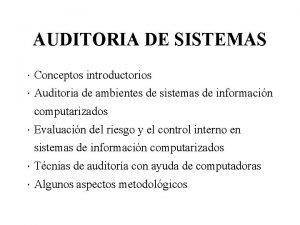 AUDITORIA DE SISTEMAS Conceptos introductorios Auditoria de ambientes