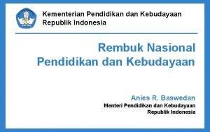 Kementerian Pendidikan dan Kebudayaan Republik Indonesia Rembuk Nasional