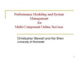 Performance Modeling and System Management for MultiComponent Online