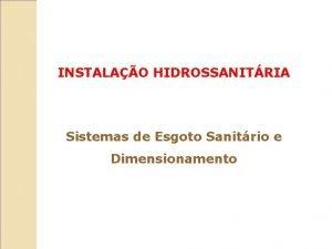 INSTALAO HIDROSSANITRIA Sistemas de Esgoto Sanitrio e Dimensionamento