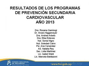 RESULTADOS DE LOS PROGRAMAS DE PREVENCIN SECUNDARIA CARDIOVASCULAR