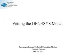 Vetting the GENESYS Model Resource Adequacy Technical Committee
