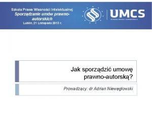 Szkoa Prawa Wasnoci Intelektualnej Sporzdzanie umw prawnoautorskich Lublin