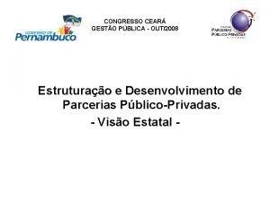 CONGRESSO CEAR GESTO PBLICA OUT2008 Estruturao e Desenvolvimento