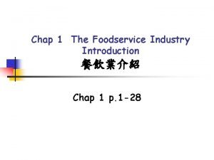 Chap 1 The Foodservice Industry Introduction Chap 1