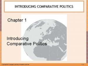 INTRODUCING COMPARATIVE POLITICS Chapter 1 Introducing Comparative Politics