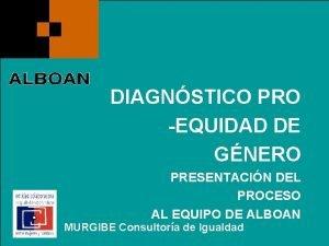 DIAGNSTICO PRO EQUIDAD DE GNERO PRESENTACIN DEL PROCESO