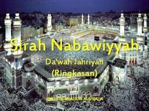 Sirah Nabawiyyah Dawah Jahriyah Ringkasan IQRO FOUNDATION AUSTRALIA