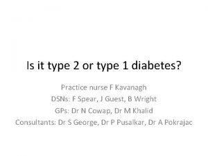 Is it type 2 or type 1 diabetes