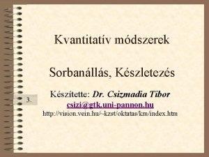Kvantitatv mdszerek Sorbanlls Kszletezs 3 Ksztette Dr Csizmadia